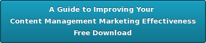 A Guide to Improving Your  Content Management Marketing Effectiveness Free Download