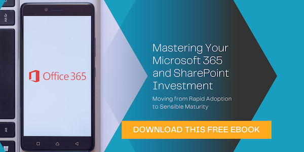 Free eBook: Mastering Your Microsoft 365 and SharePoint Investment