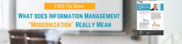 """What Does Information Management """"Modernization"""" Really Mean"""