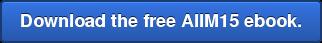 Download the free AIIM15 ebook.