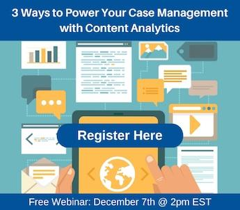 3 Ways to Power Your Case Management with Content Analytics