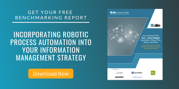 Free Report: Incorporating Robotic Process Automation into Your Information Management Strategy