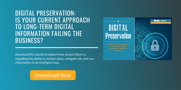 Free eBook: Digital Preservation - Is Your Current Approach to Long-Term Digital Information Failing the Business?