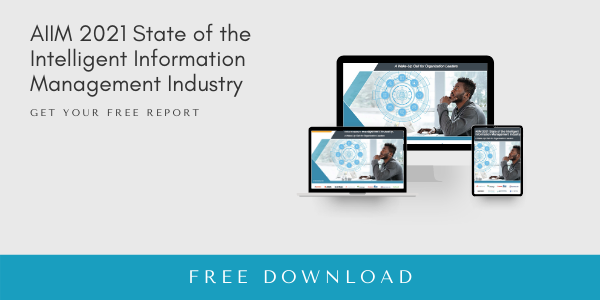 Free Report: 2021 State of the Intelligent Information Management Industry