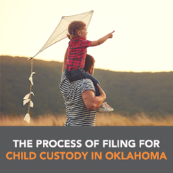 The Process of Filing for Child Custody in Oklahoma