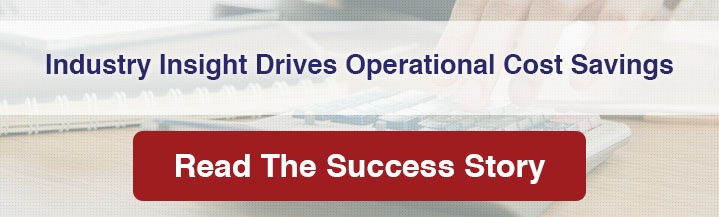 Industry insight drives operational cost savings