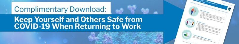 Keep Yourself and Others Safe from COVID-19 When Returning to Work