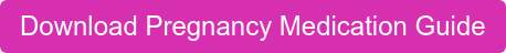 Download Pregnancy Medication Guide