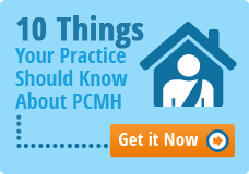 10 Things Your Practice Should Know About PCMH