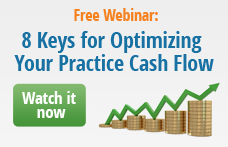 Free Webinar: 8 Keys for Optimizing Your Practice Cash Flow