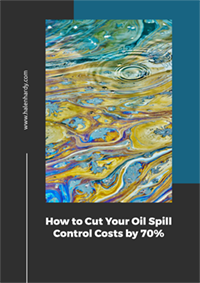How to Cut Your Oil Spill Control Costs by 70%