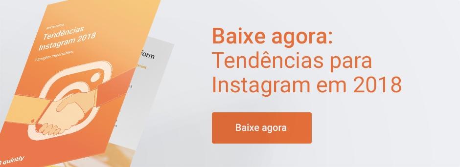 Tendências de Instagram para 2018