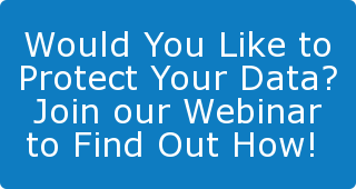 Would You Liketo Protect YourData? Join our Webinar to Find Out How!