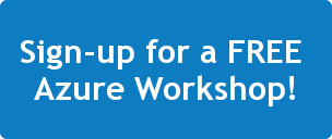 Sign-up for a FREE  Azure Workshop!