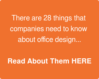 There are 28 thingsthat  companies need to know  about office design...  Read About Them HERE