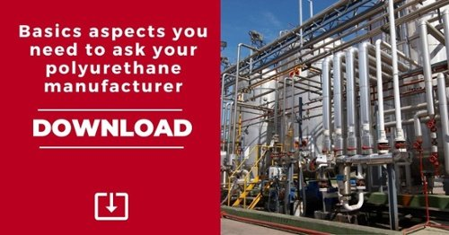 DOWNLOAD. Basic aspects you need to ask your polyurethane manufacturer
