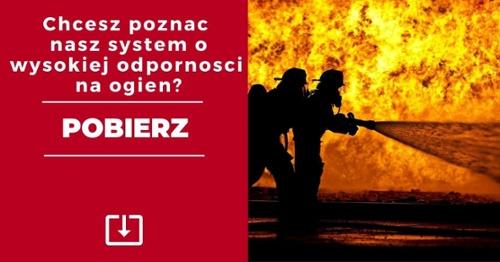 Pobierz: Nasze systemy o wysokiej odpornosci na ogien