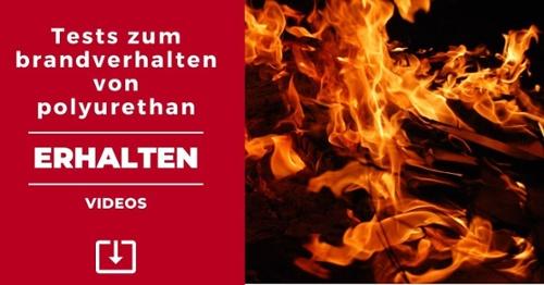 Videos: tests zum Brandverhalten von Polyurethan