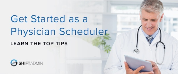 where to start as a new physician scheduler