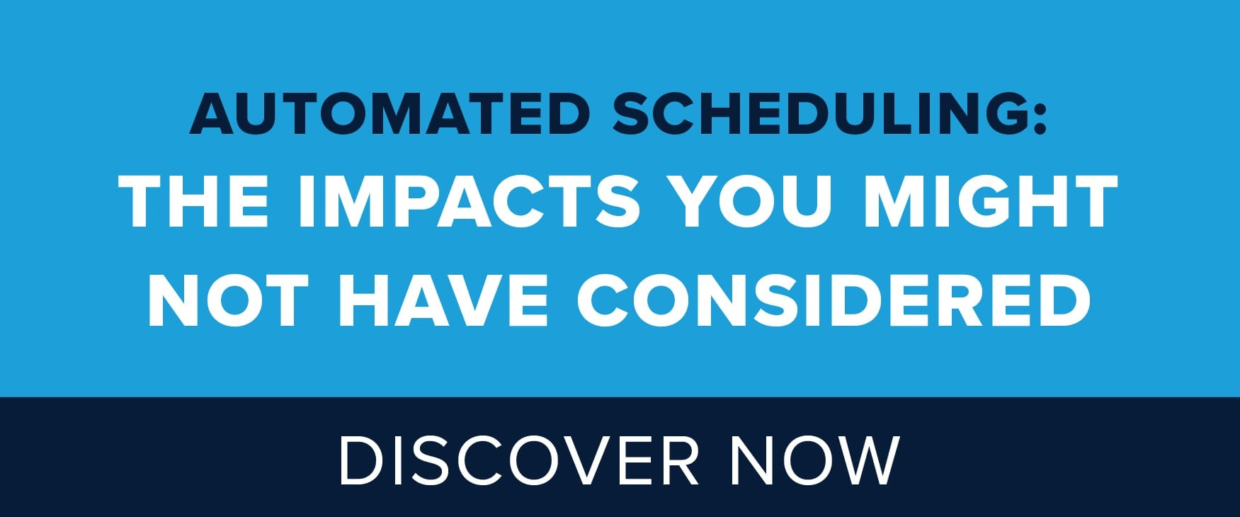 Automated Scheduling: The Impacts You Might Not Have Considered