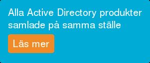 Alla Active Directory produkter samaladepå samma ställe.