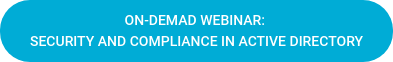 On-demad webinar:  Security and compliance in Active Directory