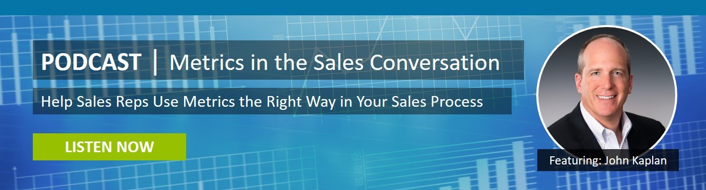Listen to our podcast on using metrics in the sales conversation