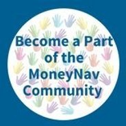 Become a part of the MoneyNav Community