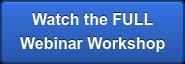 Watch the FULL Webinar Workshop