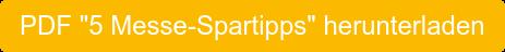 """PDF """"5 Messe-Spartipps""""herunterladen"""