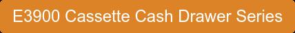 E3900 Cassette Cash Drawer Series