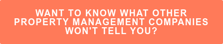 Want to Know What Other Property Management Companies Won't tell you?