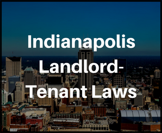 Indianapolis Landlord- Tenant Laws