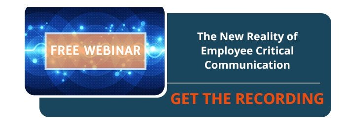 The New Reality of Employee Critical Communication Webinar Recording