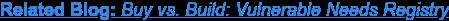 Related Blog: Buy vs. Build: Vulnerable Needs Registry
