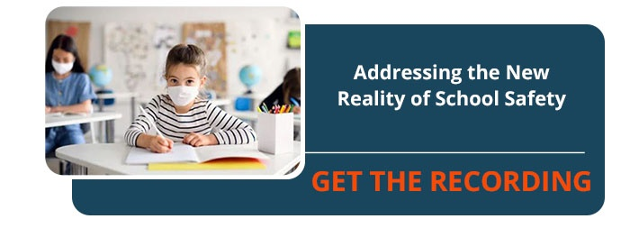 Universal - Addressing the New Reality of School Safety Webinar Recording CTA