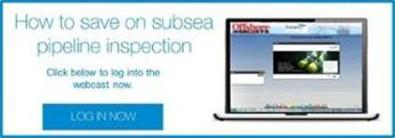 Log into the webcast on how to save on subsea pipeline inspection