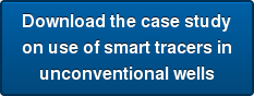 Download the case study on use of smarttracers in  unconventional wells