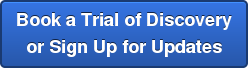 Book a Trial of Discovery or Sign Up for Updates