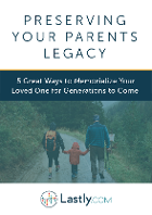 How to Preserve the Legacy of Your Parents