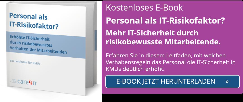 Personal als IT-Risikofaktor - erhöhte IT-Sicherheit und Cybersecurity durch risikobewusstes Verhalten der Mitarbeitenden | care4IT | Managed IT Services | Zürich