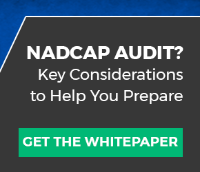 5 Considerations to Hep You Prepare for a Nadcap Audit