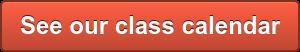 See our class calendar