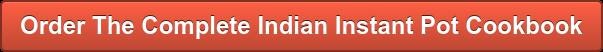 Order The Complete Indian Instant Pot Cookbook