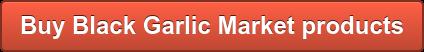 Buy Black Garlic Market products