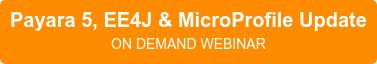 Payara 5, EE4J & MicroProfile Update  ON DEMAND WEBINAR