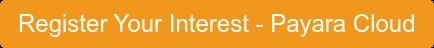 Register Your Interest - Payara Cloud
