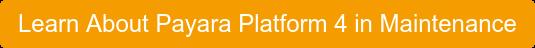 Learn About Payara Platform 4 in Maintenance