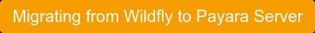 Migrating from Wildfly to Payara Server