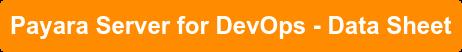 Payara Server for DevOps - Data Sheet